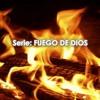 Serie: Fuego de Dios/ La adoración a Dios/ track 1