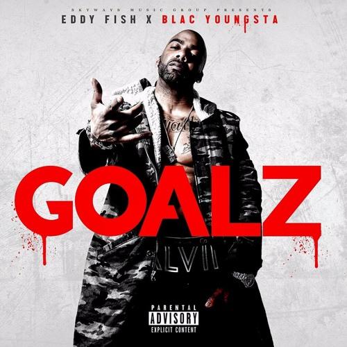 Goalz Feat. Blac Youngsta