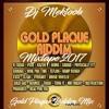 Dj Mektoob - Mixtape 2017 - Gold Plaque Riddim Mix