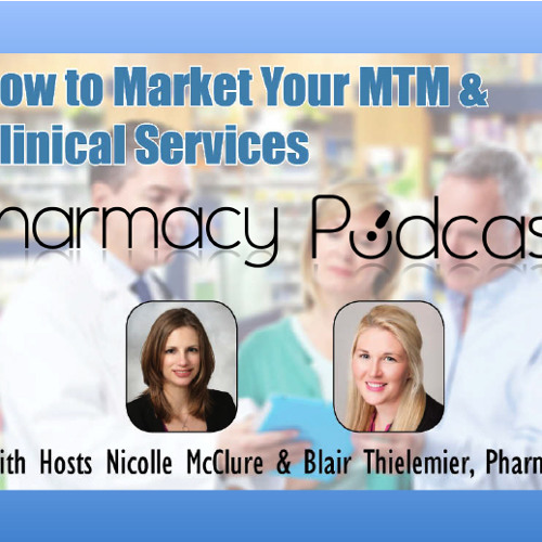 Marketing Your MTM & Clinical Services - Pharmacy Podcast Episode 405