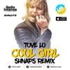 Tove Lo Cool Girl Shnaps Remix Mp3