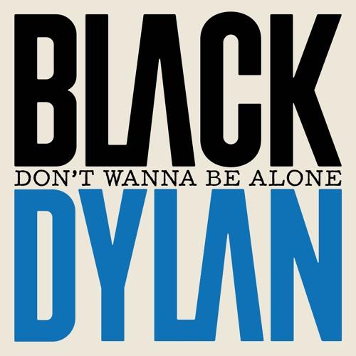 Black Dylan - Don't Wanna Be Alone (Radio Edit)