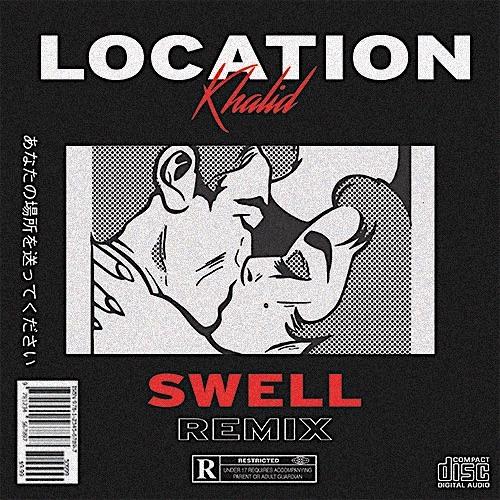 Khalid - Location (Swell Remix)