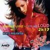 Jennifer Lopez Vs Beatz Projekted Lets Get Loud 2k17 Matteo Dianti Mash Up Mp3