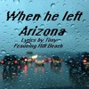 When He Left Arizona - Lyrics by Tony - Vocal/Music/Mix by Riff Beach