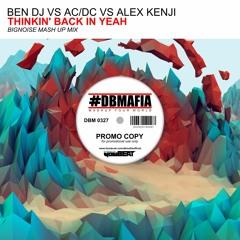 BenDj Vs AC/DC & Alex Kenjii - Thinkin' Back In Yeah( BigNoise Mashup)