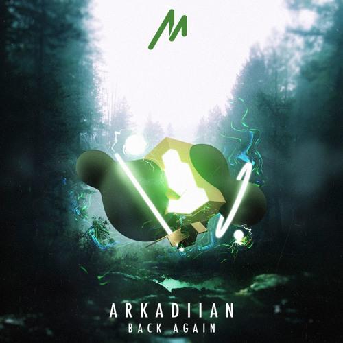 Arkadiian - Back Again (Original Mix) [FREE Download]