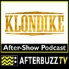 Klondike S:1 | Part 1 E:1 | AfterBuzz TV AfterShow