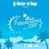 Mix Vacaciones Off '17 (by DJ Héctor el Vega) [Lista de Canciones en Descripción]