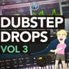 DUBSTEP BASS DROPS (Free Serum Preset Pack) Vol 3