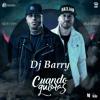 Cuando Quieras - Nicky Jam Ft. Valentino (DJ Barry Edit)