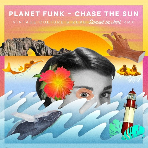 Planet Funk - Chase The Sun (Vintage Culture & Zerb 'Sunset In Jeri' Remix)