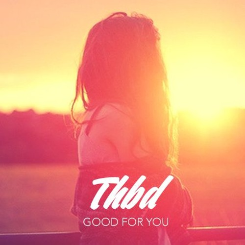 Good For You // FREE DL