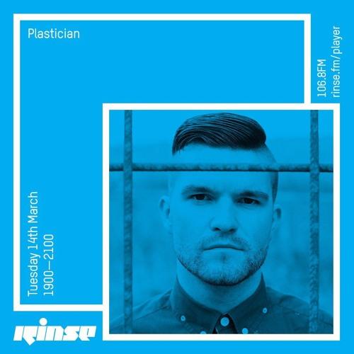 Rinse FM Podcast - Plastician - 14th March 2017