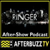 Ringer S:1 | P.S. You're An Idiot E:15 | AfterBuzz TV AfterShow