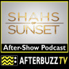 Shahs Of Sunset S:3 | Sometimes You Just Have to Drink It Off E:9 | AfterBuzz TV AfterShow