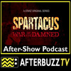 Spartacus: War of the Damned S:3   Victory E:10   AfterBuzz TV AfterShow