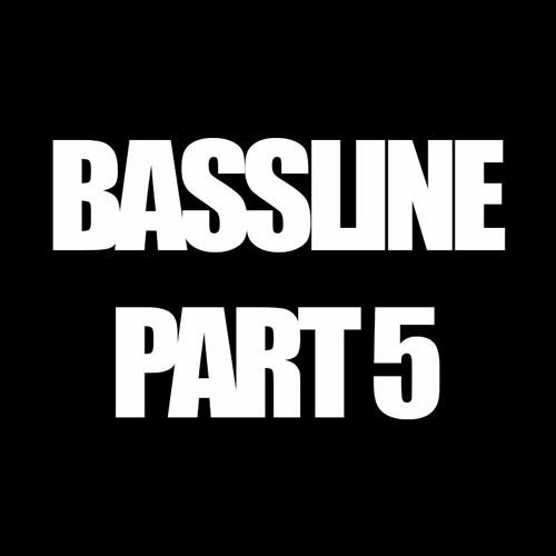 Bassline Part 5