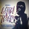 Latin Trap Mix Vol.1 XxX 40Min.Mix XxX FREE DOWNLOAD FULL HD