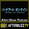Sword Art Online S:2   Absolute Sword; Sleeping Knights E:19 & E:20   AfterBuzz TV AfterShow