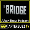 Download Mp3 The Bridge S:1 | All About Eva E:12 | AfterBuzz TV AfterShow