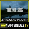 The Killing S:1 | Let You Know When You Get There E:10 | AfterBuzz TV AfterShow