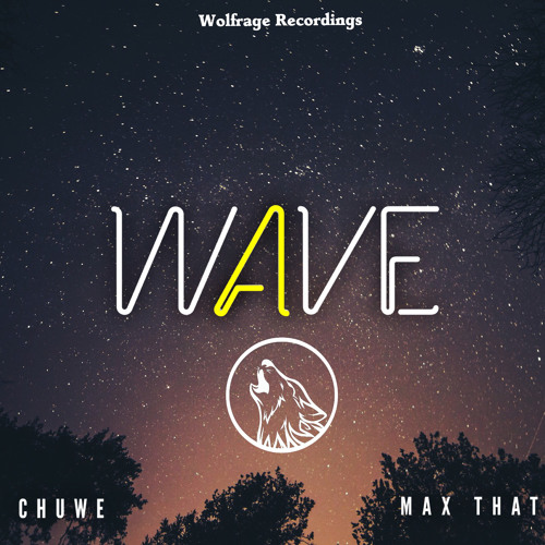 Chuwe X Max That - Wave