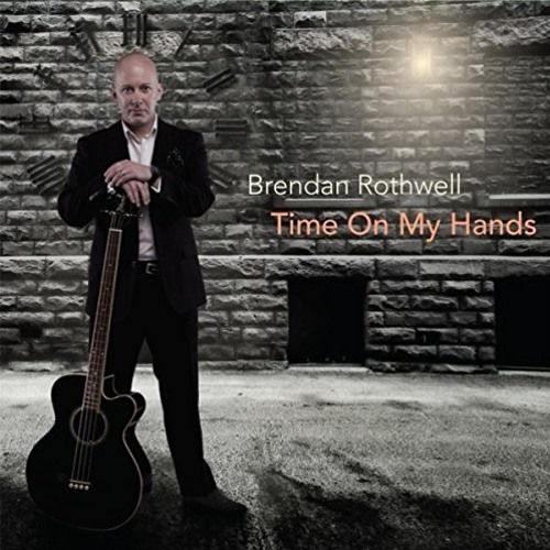 Brendan Rothwell : Time On My Hands