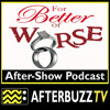 Tyler Perry's For Better or Worse S:1 | For Richer or Poorer; To Believe or Not to Believe E:9 & E:10 | AfterBuzz TV AfterShow