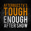 Tough Enough S:6 | Who Are You E:3 | AfterBuzz TV AfterShow