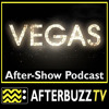 Vegas | Pilot E:1 | AfterBuzz TV AfterShow