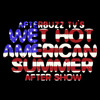 Wet Hot American Summer: First Day Of Camp | No Episode This Week | AfterBuzz TV's AfterShow