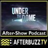 Under The Dome S:3   Move On E:1   AfterBuzz TV AfterShow