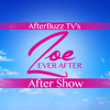 Zoe Ever After S:1 | The Third Wheel Gets Slapped E:2 | AfterBuzz TV AfterShow