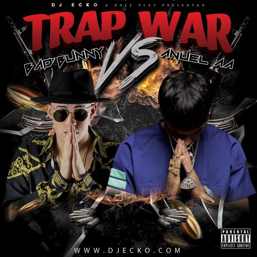 Bad Bunny VS Anuel AA by DJ Ecko J Balvin Farruko Zion Arcangel Trap Bryant Myers De La Ghetto