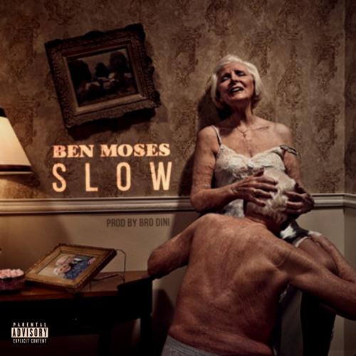 "BEN MOSES ""SLOW"""