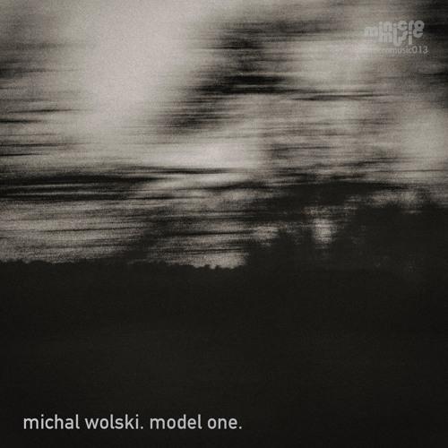 Michal Wolski - Model One LP (minicromusic013)