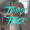 Download Timmy Thick (w/ Jodo) [Prod. by Guillermo] Mp3