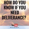 LESSON 1- HOW DO YOU KNOW IF YOU NEED DELIVERANCE-