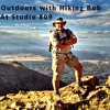 Outdoors with Hiking Bob Podcast: Bob and Kevin talk about some recent hikes