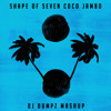 DJ Dumpz - Shape of Seven Coco Jambo (Ed Sheeran vs Mr President vs White Stripes)