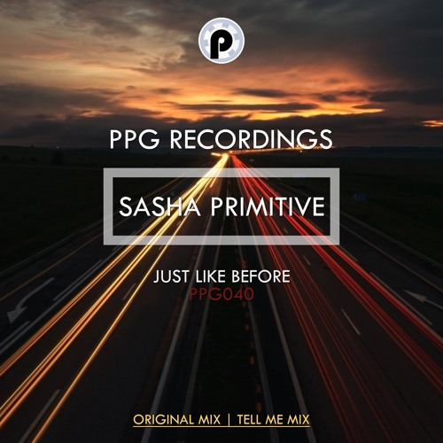 Sasha PRimitive - Just Like Before (Tell Me Mix)