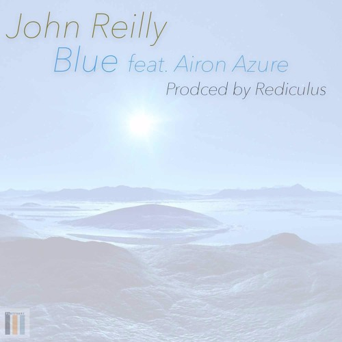 John Reilly - Blue feat. Airon Azure (Produced by Rediculus)