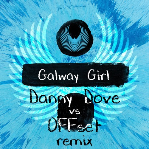 Galway Girl (Danny Dove & Offset Remix)