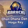 Karachi Kings - Dhan Dhana Dhan Hoga Rey - Shehzad Roy
