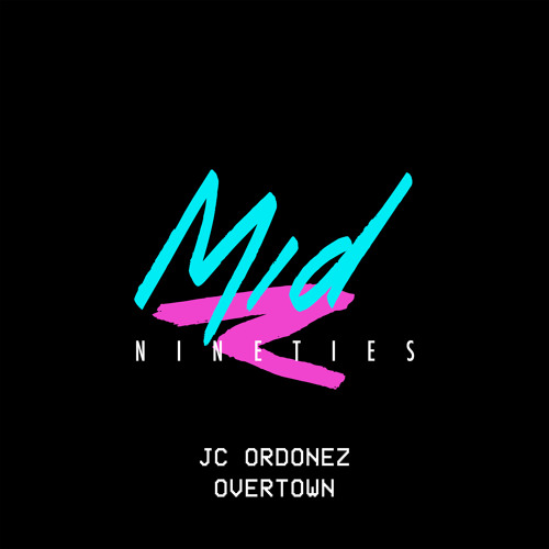 JC Ordonez - Overtown ⬇︎FREE DOWNLOAD⬇︎