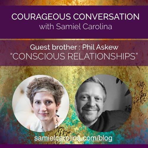 Courageous Conversations - Conscious Relationships
