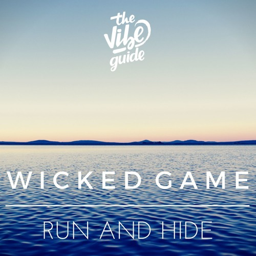 Run and Hide - Wicked Game (ft. Laura Bodorin)