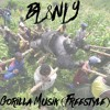 BL8NLY - Gorilla Musik (freestyle)