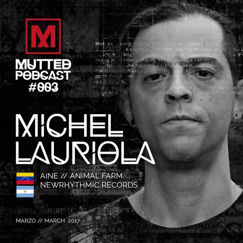 MUTTED PODCAST #003 - MICHEL LAURIOLA